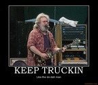 keep-truckin-truckin-grateful-dead-garcia-demotivational-poster-1241925515