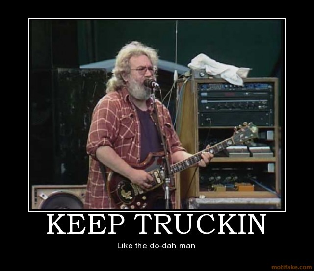 keep-truckin-truckin-grateful-dead-garcia-demotivational-poster-1241925515.jpg